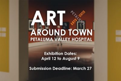 CALL FOR ART: Art Around Town at Petaluma Valley Hospital