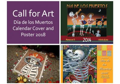 Call for Art Día de los Muertos Calendar Cover and Poster 2018