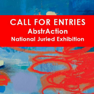 "Call For Entries: ""AbstrAction"" Fall National Juried Exhibition"