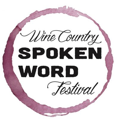 INAUGURAL WINE COUNTRY SPOKEN WORD FESTIVAL