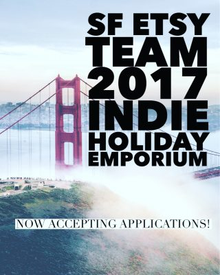 APPLICATIONS OPEN - SF Etsy Indie Holiday Emporium 2017