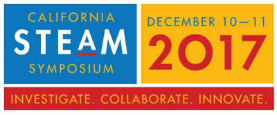 The 2017 California STEAM Symposium December 10-11