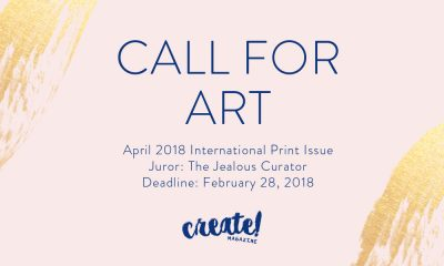 CREATE! MAGAZINE APRIL 2018 CALL FOR ART
