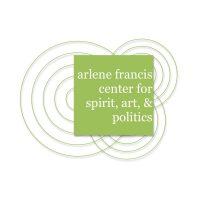 VOLUNTEER OPPORTUNITY: The Arlene Francis Center for Spirit, Art and Politics