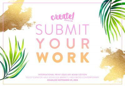 CREATE! MAGAZINE FALL 2018 CALL FOR ART