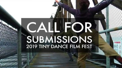 CALL FOR SUBMISSIONS: 2019 SF TINY DANCE FILM FESTIVAL