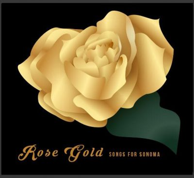 2018.06.30: Rose Gold: Songs For Sonoma Fire Relief