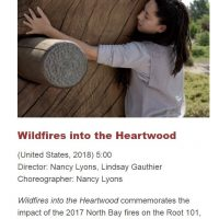 """2018.10.28:  """"Wildfires through the Heartwood"""" Dance Film Commemorating Impacts of Fires"""