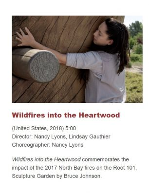 "2018.10.28:  ""Wildfires through the Heartwood"" Dance Film Commemorating Impacts of Fires"