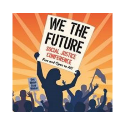 "CALL FOR PROPOSALS: ""We The Future"" Social Justice Conference"
