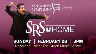 Santa Rosa Symphony presents: SRS @ Home Feb 28