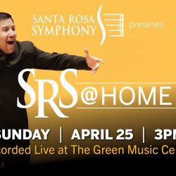 Santa Rosa Symphony presents: SRS @ Home Apr 25