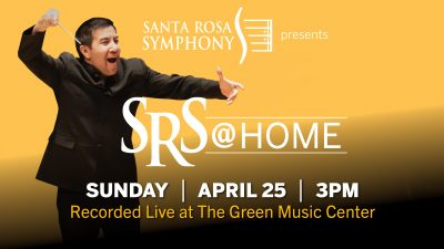 Santa Rosa Symphony presents: SRS @ Home Apr 25