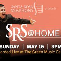 Santa Rosa Symphony presents: SRS @ Home May 16