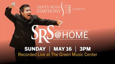 Santa Rosa Symphony presents: SRS @ Home May 16