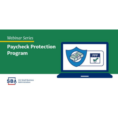 Paycheck Protection Program - Key Changes Webinars March 3 through 8!