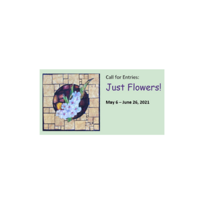 CALL TO ARTISTS: Just Flowers! Non-Juried Show