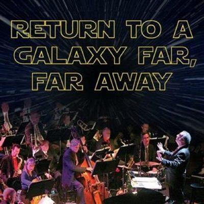 Symphony Pops: Return to a Galaxy Far, Far Away