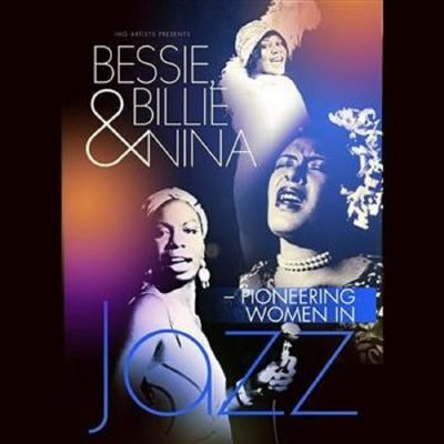LBC Presents Bessie, Billie, & Nina - Pioneering Women in Jazz