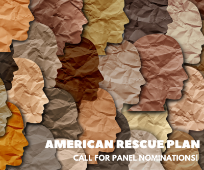 CALL FOR PANEL NOMINATIONS: American Rescue Plan (ARP) Fund for Organizations